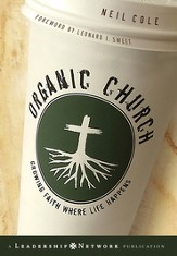 Organic Church: Growing Faith Where Life Happens - eBook