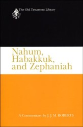 Nahum, Habakkuk, and Zephaniah: Old Testament Library [OTL]