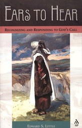 Ears to Hear: Recognizing and Responding to God's Call