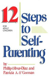 Twelve Steps to Self Parenting for Adult Children
