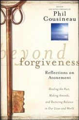 Beyond Forgiveness: Reflections on Atonement - eBook
