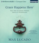 Grace Happens here: You Are Standing Where Grace is Happening Unabridged Audiobook on CD