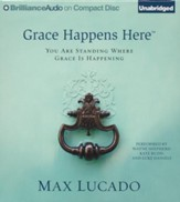 Grace Happens Here: You Are Standing Where Grace is Happening - unabridged audiobook on CD