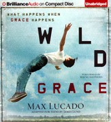 Wild Grace: What Happens When Grace Happens Unabridged Audiobook on CD