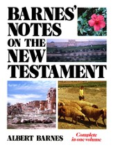 Barnes' Notes on the New Testament  One Volume Edition