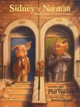 Sidney & Norman: Un Cuento de dos Cerditos (Sidney & Norman: A Tale of Two Pigs)