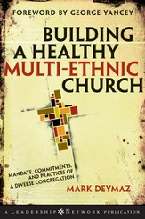 Building a Healthy Multi-ethnic Church: Mandate, Commitments and Practices of a Diverse Congregation - eBook