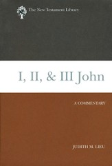 1, 2, and 3 John: New Testament Library [NTL]
