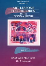 Art Lessons for Children with Donna Hugh, Volume 2: Easy Art Projects DVD