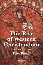 The Rise of Western Christendom, 2nd Edition