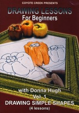 Drawing Lessons for Beginners with Donna Hugh, Volume 1: Drawing Simple Shapes DVD
