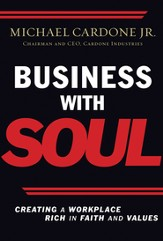 Business with Soul: Creating a Workplace Rich in Faith and Values