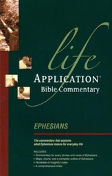 Ephesians, Life Application Bible Commentary