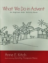 What We Do in Advent: An Anglican Kid's Activity Book