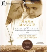 Mama Maggie: The Untold Story of One Woman's Mission to Love the Garbage Kids of Egypt - unabridged audiobook on CD