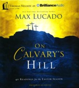 On Calvary's Hill: 40 Readings for the Easter Season - unabridged audiobook on CD