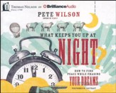 What Keeps You Up at Night?: How to Find Peace While Chasing Your Dreams - unabridged audiobook on CD