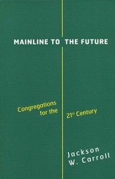 Mainline to the Future: Congregations for the 21st Century