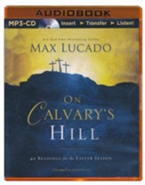 On Calvary's Hill: 40 Readings for the Easter Season - unabridged audiobook on MP3-CD