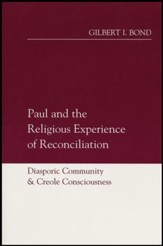 Paul & the Religious Experience of Reconciliation:  Diasporic Community and Creole Consciousness