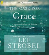 The Case for Grace: A Journalist Explores the Evidence of Transformed Lives - unabridged audiobook on CD