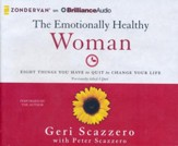 The Emotionally Healthy Woman: Eight Things You Have to Quit to Change Your Life - unabridged audiobook on CD