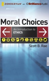 Moral Choices: An Introduction to Ethics - unabridged audio book on CD