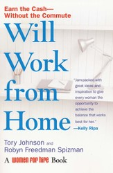 Will Work from Home: Earn the Cash Without the Commute