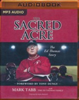 The Sacred Acre: The Ed Thomas Story - unabridged audio book on MP3-CD