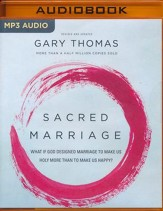 Sacred Marriage Rev. Ed.: What If God Designed Marriage to Make Us Holy More Than to Make Us Happy? - unabridged audiobook on MP3-CD