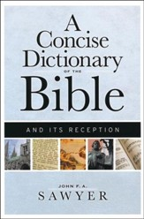 A Concise Dictionary of the Bible and Its Reception Interpretation