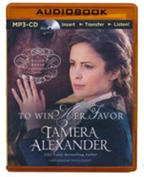 To Win Her Favor - unabridged audiobook on MP3-CD