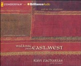 Walking from East to West: God in the Shadows - unabridged audio book on CD
