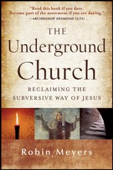 The Underground Church: Reclaiming the Subversive Way of Jesus - eBook