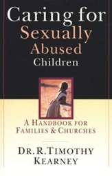 Caring for Sexually Abused Children: A Handbook for Families & Churches - Slightly Imperfect