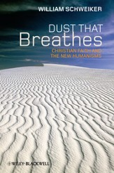Dust that Breathes: Christian Faith and the New Humanisms - eBook