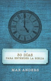 30 Días para Entender la Biblia  (30 Days to Understanding the Bible)