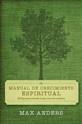 Manual De Crecimiento Espiritual, 30 Days to Understanding What Christians Believe