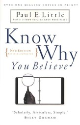 Know Why You Believe: Revised & Updated Edition
