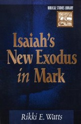 Isaiah's New Exodus in Mark