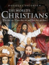 The World's Christians: Who they are, Where they are, and How they got there - eBook