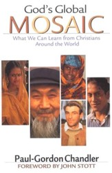 God's Global Mosaic: What We Can Learn from Christians Around the World