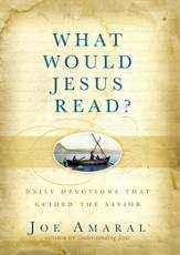 What Would Jesus Read?: Daily Devotions That Guided the Savior - eBook