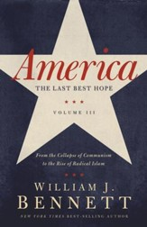 America: The Last Best Hope (Volume III): From the Collapse of Communism to the Rise of Radical Islam - eBook