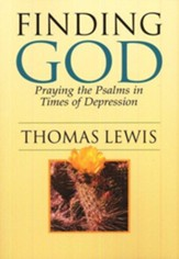 Finding God: Praying the Psalms in Times of Depression