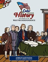 Color Through History: Bold Heroes of the War for Independence (Coloring Book)