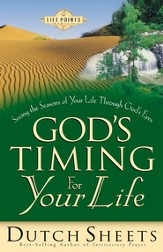 God's Timing for Your Life: Seeing the Seasons of Your Life Through God's Eyes - eBook