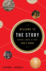 Welcome to the Story: Reading, Loving, and Living God's Word - eBook