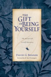 The Gift of Being Yourself: The Sacred Call to Self-Discovery - eBook