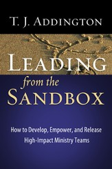 Leading from the Sandbox: How to Develop, Empower, and Release High-Impact Ministry Teams - eBook